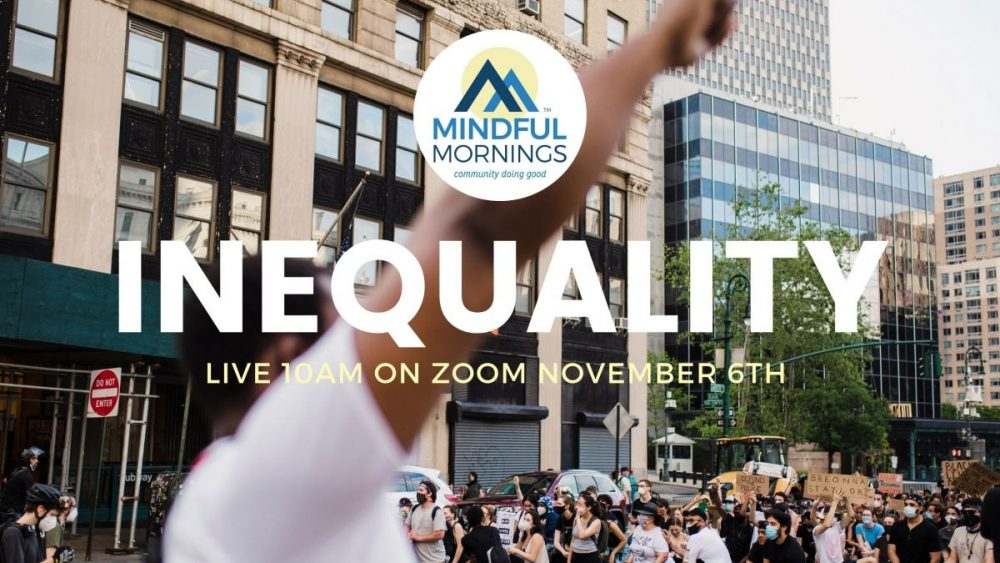 Mindful Mornings Zoom discussion - Inequality